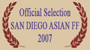 Official Selection, San Diego Asian 2007